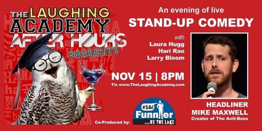 ACADEMY AFTER HOURS presents a night of STAND UP COMEDY with MIKE MAXWELL and Funnier By The Lake!