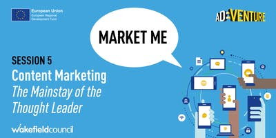 Market Me – Content Marketing - The Mainstay of the Thought Leader