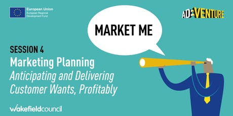MARKET ME: Marketing Planning - Anticipating and Delivering Customer wants tickets