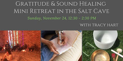 Gratitude & Sound Healing Mini Retreat in the Salt Cave with Tracy Hart