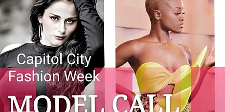 MODEL CALL 2020 - CAPITOL CITY FASHION WEEK tickets