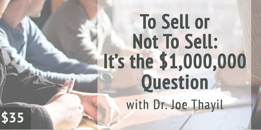 To Sell or Not To Sell: It's the $1,000,000 Question