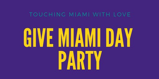 Touching Miami with Love's GIVE MIAMI DAY Party