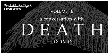 PechaKucha Silver Spring Vol 18: A Conversation with Death... tickets