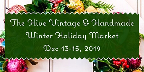 The Hive Vintage and Handmade Winter Holiday Market tickets