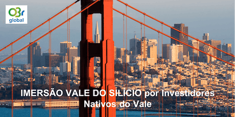 IMERSÃO VALE DO SILÍCIO por Investidores Nativos do Vale - Smart Cities Special tickets