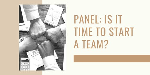 Panel: Is it time to start a team?