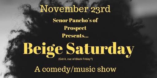 Beige Saturday (A Comedy/Music Show)