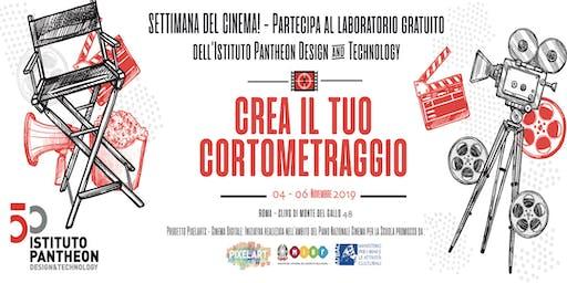 Laboratorio Gratuito: CREA IL TUO CORTOMETRAGGIO - Istituto Pantheon Roma