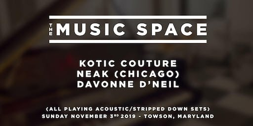 Kotic Couture, Neak (Chicago), & Davonne D'Neil Live @ The Music Space
