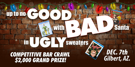 The Good, Bad, & Ugly Christmas Bar Crawl  -  $2,000 Grand Prize tickets