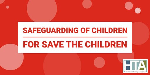 Safeguarding of Children Free training  Save the Children