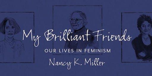 Book talk: Nancy K. Miller's 'My Brilliant Friends: Our Lives in Feminism'