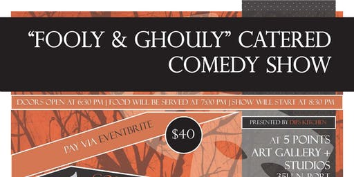 """""""Fooly & Ghouly"""" Catered Comedy Show"""