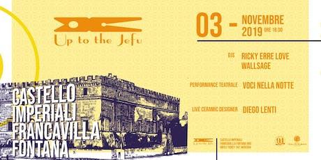 Up to the Jefu • Francavilla Fontana • Castello Imperiali biglietti