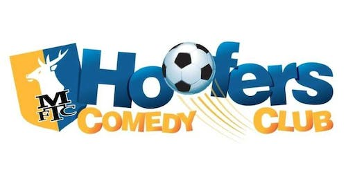 Hoofers Comedy Club @ Mansfield Town Football Club 15 November 2019
