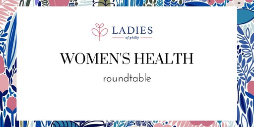 Ladies of Philly Women's Health Roundtable