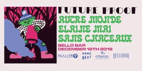 Future Proof: Autre Monde, Elaine Mai, Sans Chatea tickets