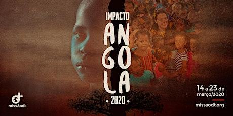 IMPACTO ANGOLA 2020 - MISSÃO DT ingressos