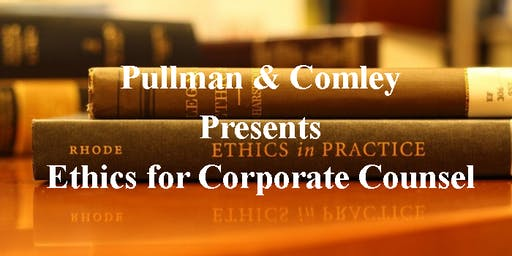 Ethics for In-House Corporate Counsel
