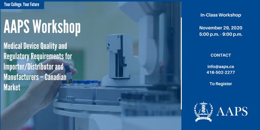 Medical Device Quality and Regulatory Requirements for Importer/Distributor and Manufacturers – Canadian Market Workshop