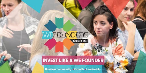 WE Founders Meetup #6 - Invest like a WE Founder