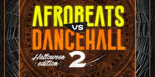 Afrobeats vs Dancehall 2 Halloween Edition (Open Bar)
