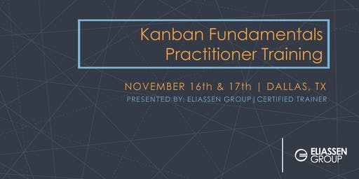 Kanban Fundamentals  Practitioner - Dallas (Guaranteed to run)