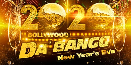 BOLLYWOOD DA'BANGG - Biggest 2020 NYE Event in Washington DC Metro tickets