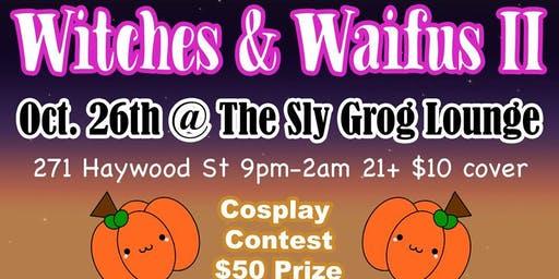 Witches and Waifus: Costume Rave + Costume Contest!