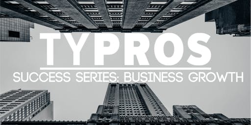 TYPROS Success Series: Business Growth