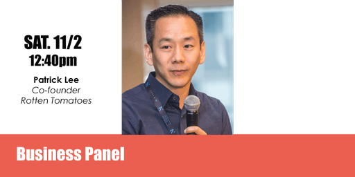 Business Panel with Patrick  Lee, co-founder of Rotten Tomatoes