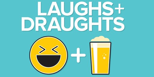 Laughs + Draughts