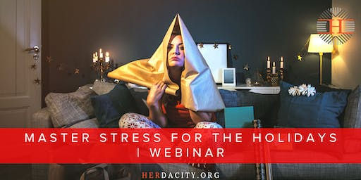 Master Stress for the Holidays | Webinar