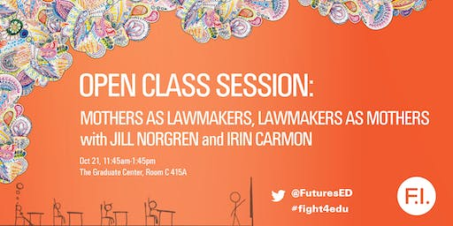 "Open Class Session: ""Mothers as Lawmakers, Lawmakers as Mothers"""