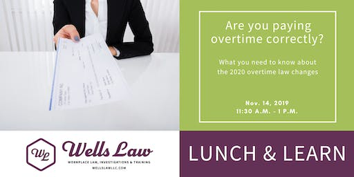 HR LUNCH & LEARN: Overtime Law Update & New W-4 for 2020