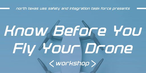 """""""Know Before You Fly Your Drone"""" Workshop"""