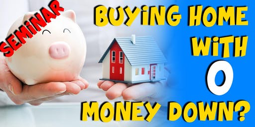 No Down Payment, No Problem! Home Buying Info Seminar