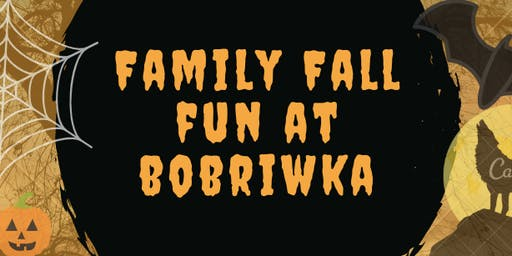 Family Fall Fun at Bobriwka!