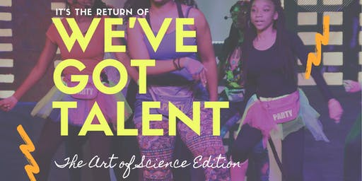 WE'VE GOT TALENT 2019: The Art of Science Edition