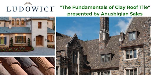 """""""The Fundamentals of Clay Roof Tile"""" presented by Anusbigian Sales"""
