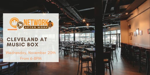 Network After Work Cleveland at Music Box