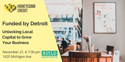 Honeycomb Credit & Build Institute Present: Funded by Detroit