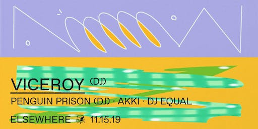 Viceroy, Penguin Prison (DJ Set), AKKI & DJ Equal @ Elsewhere (Hall)