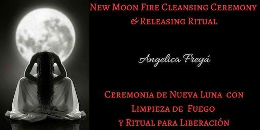 New Moon Fire Cleansing Ceremony  & Releasing Ritual / Ceremonia de Nueva Luna  con Limpieza de Fuego  y Ritual para Liberación