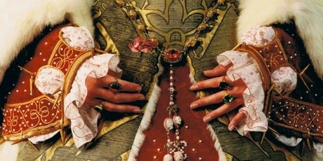 Tudor Queens: The Hearts and Stomachs of Kings tickets