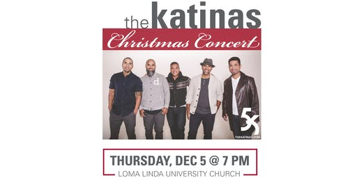 The Katinas Christmas Concert with special guest Loma Linda Academy Pro Musica