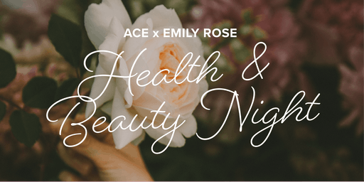 ACE Connects: Health & Beauty Night