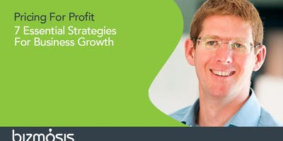 Pricing For Profit. 7 Essential Strategies For Growth.