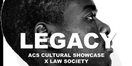 Legacy Cultural Showcase X Lawsoc (Sponsored By Eversheds).
